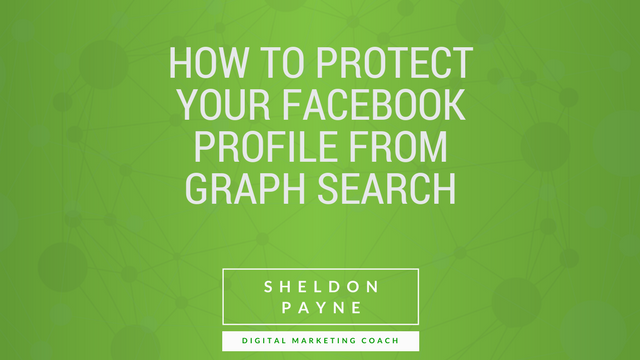 How to Protect Your Facebook Profile From Graph Search
