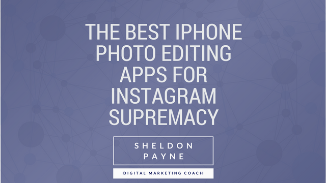 The Best Iphone Photo Editing Apps for Instagram Supremacy
