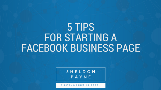 5 Tips for Starting a Facebook Business Page