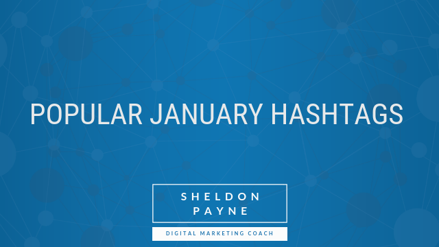 Popular January Hashtags - Sheldon Payne