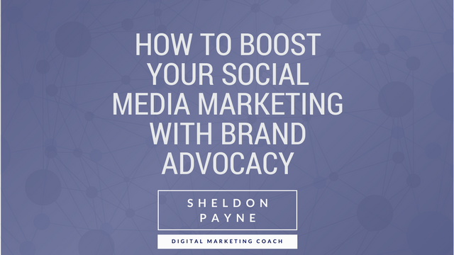 How to Boost Your Social Media Marketing with Brand Advocacy