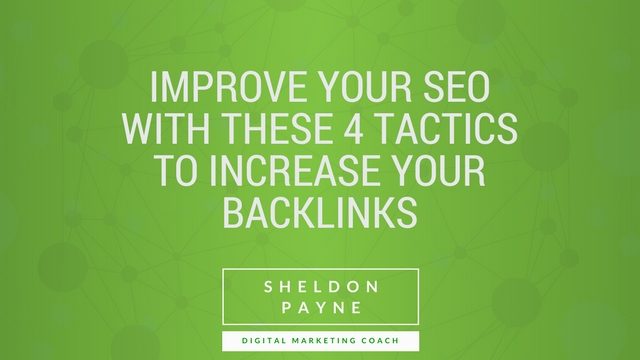 Improve Your SEO with These 4 Tactics to Increase Your Backlinks