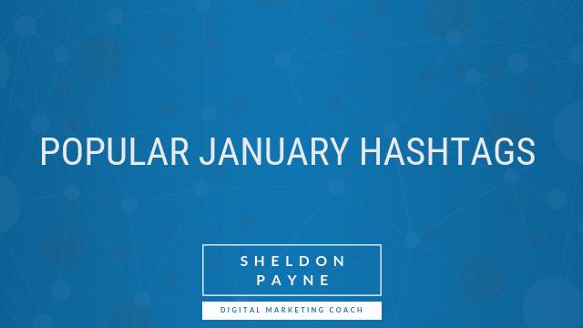 Popular January Hashtags - Sheldon Payne