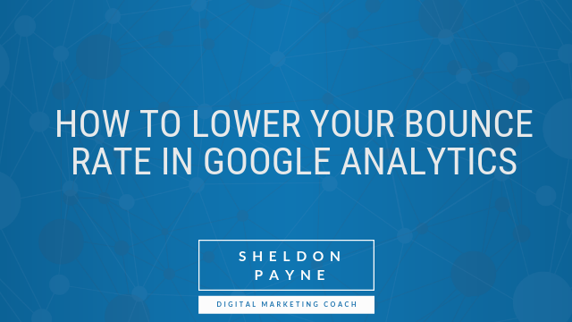 How to Lower Your Bounce Rate in Google Analytics